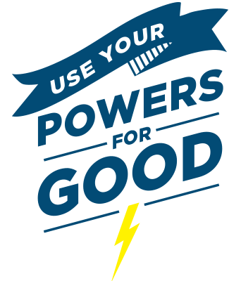 Use your powers for good